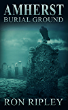 Amherst Burial Ground (Berkley Street Series Book 9)