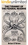 The Tyranny of the Federal Reserve
