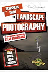 Beginners Guide to Landscape Photography (Beginners Guide to Photography Book 2) Kindle Edition
