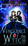 Vengeance of the Witch: Prequel in the Bloodworth Family paranormal romance series