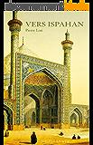 Vers Ispahan: Œuvre autobiographique d'un officier de marine (LES EXPLORATEUR)
