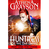 The Chase (Huntress of the Star Empire: Part One): Part One: Huntress of the Star Empire