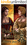 Phoenix Rising: A novel of Anne Boleyn