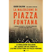 La maledizione di Piazza Fontana. L'indagine interrotta. I testimoni dimenticati. La guerra tra i magistrati