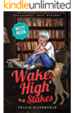 Wakes and High Stakes: Paranormal Cozy Mystery (Mitzy Moon Mysteries Book 8)