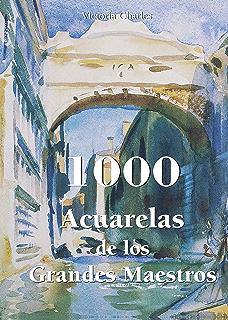 1000 Acuarelas de los Grandes Maestros (Spanish Edition)