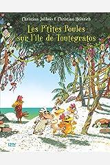 Les P'tites Poules - Les P'tites Poules sur l'île de Toutégratos (P TITES POULES t. 14) (French Edition) Kindle Edition