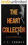 The Heart Collector: An Alex Rainer Mystery
