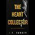 The Heart Collector: An Alex Rainer Mystery