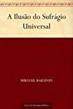 A Ilusão do Sufrágio Universal