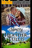 Identity: Love in Juniper Ridge (Carver Ranch Book 2)