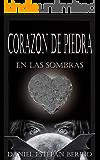 Corazón de piedra: En las sombras (Spanish Edition)