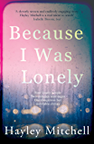 Because I Was Lonely: Lock the door and turn off your phone for this gripping psychological suspense novel!