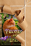 Fronds and Enemies (English Cottage Garden Mysteries ~ Book 5) (The English Cottage Garden Mysteries)