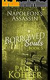 Napoleon's Assassin: Borrowed Souls: Book 5