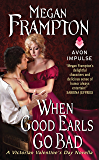 When Good Earls Go Bad: A Victorian Valentine's Day Novella (A Dukes Behaving Badly Novella)