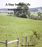 A Day in the Life, Building a new Life, book 3