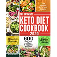 The Ultimate Keto Diet Cookbook 2020: 600 Delicious and Easy Ketogenic Recipes to...