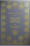 Love Came Down at Christmas: Daily Readings for Advent (English Edition)