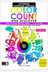 Color Count and Discover: The Color Wheel and CMY Color - Extended Textbook Edition US: It's Color Fun Time In Number and Rhyme