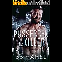 Possessed by the Killer: A Dark Possessive Mafia Romance