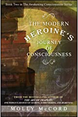 The Modern Heroine's Journey of Consciousness (The Awakening Consciousness Series Book 2) Kindle Edition