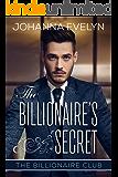The Billionaire's Secret: A Clean Billionaire Romance (The Billionaire Club Book 2)