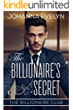 The Billionaire's Secret: A Clean Billionaire Romance (The Billionaire Club Book 1)
