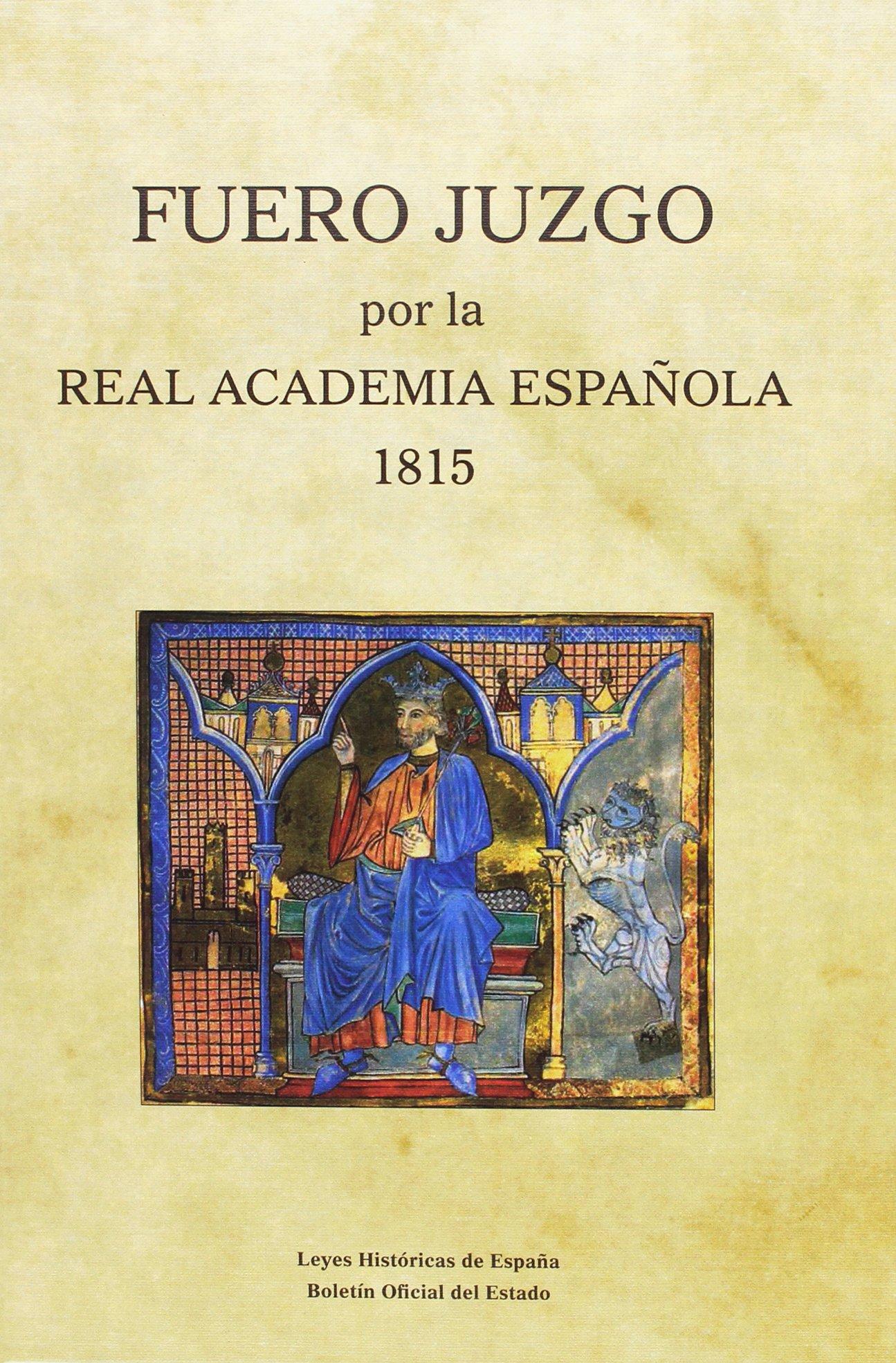 Fuero Juzgo. Edición de la Real Academia Española, 1815 Leyes ...