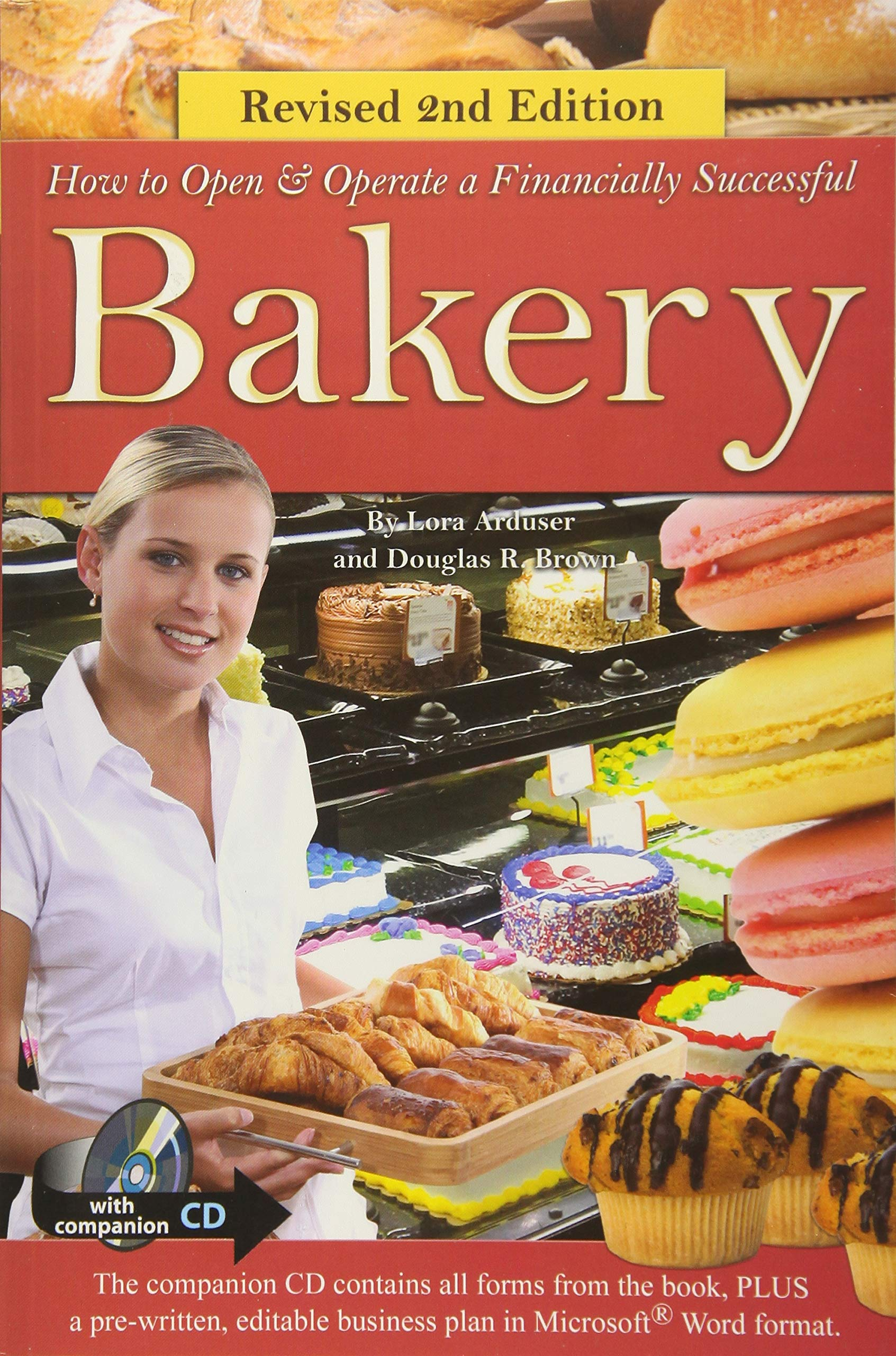 How Open a Financially Successful Bakery: with Companion CD-ROM REVISED 2ND  EDITION (How to Open and Operate a Financially Successful.