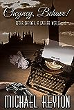 Cheyney, Behave: Peter Cheyney: A Darker World