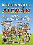 Diccionario De Aleman Para Principiantes. (Diccionario Para Principiantes)