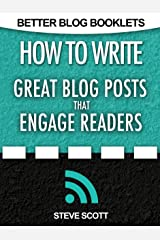 How to Write Great Blog Posts that Engage Readers (Better Blog Booklets Book 1) (English Edition) eBook Kindle