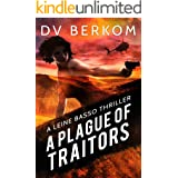 A Plague of Traitors: A Leine Basso Thriller