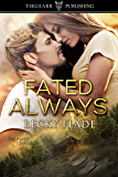 Fated Always: The Fated Series: #4