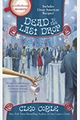 Dead to the Last Drop (A Coffeehouse Mystery Book 15) Kindle Edition