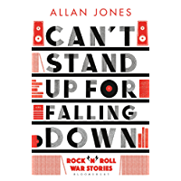 Can't Stand Up For Falling Down: Rock'n'Roll War Stories