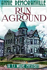 Run Aground: A TJ Wilde Mystery (TJ Wilde Mysteries Book 1) Kindle Edition