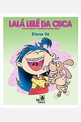 Lalá Lelé da Cuca: Com parlendas e versos populares (Portuguese Edition) Kindle Edition