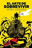 El arte de sobrevivir: Formula infalible para curar el cáncer y otros males. Ciencia, Fe y Resiliencia (Spanish Edition)