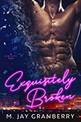 Exquisitely Broken (A Sin City Tale Book 1) Kindle Edition
