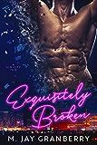 Exquisitely Broken (A Sin City Tale Book 1)