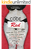 Code Red: Know Your Flow, Unlock Your Monthly Super Powers and Create a Bloody Amazing Life. Period.
