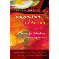 Imagination in Action: Secrets for Unleashing Creative Expression (English Edition)
