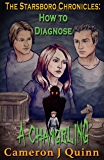 How to Diagnose a Changeling: (The Starsboro Chronicles Season 1 Episode 2)