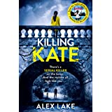 Killing Kate: The gripping psychological crime suspense thriller from the Top 10 Sunday Times bestselling author of Seven Day