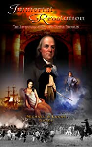Immortal Revolution: The Adventures of Ben and Temple Franklin