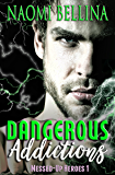 Dangerous Addictions: (Messed-Up Heroes Series Book One)