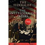 The Federalist & The Anti-Federalist Papers: Complete Collection: Including the U.S. Constitution, Declaration of Independenc