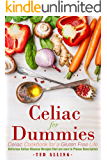 Celiac for Dummies - Celiac Cookbook for a Gluten Free Life: Delicious Celiac Disease Recipes that are sure to Please Description